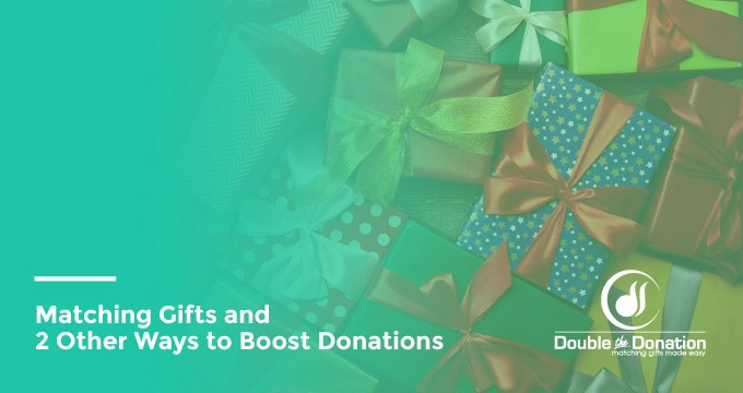 Matching Gifts and 2 Other Ways to Boost Donations