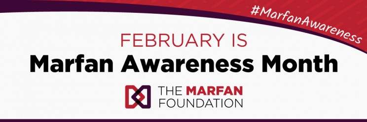 February is Marfan Awareness Month