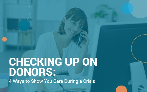 SalsaLabs-America's Charities-Checking Up on Donors: 4 Ways to Show You Care During a Crisis_feature