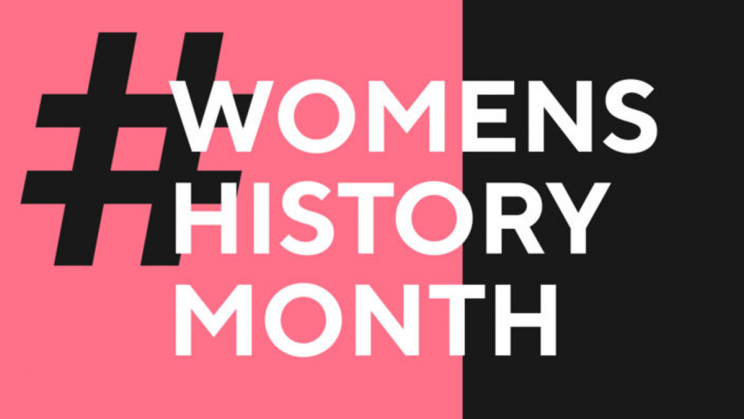 March Women's History Month: Celebrating Women's Achievements and Continuing to Fight for Women's Rights
