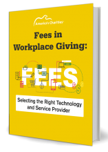 Fees in Workplace Giving: Selecting the Right Technology and Service Provider