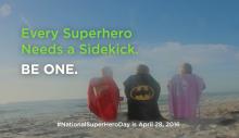 Every Superhero Needs a Sidekick. Be one.
